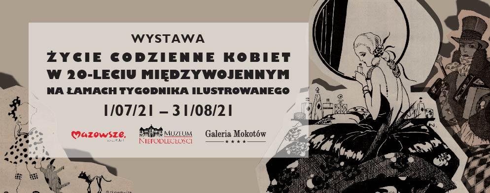 Życie codzienne kobiet w 20-leciu międzywojennym na łamach Tygodnika Ilustrowanego. Galeria Mokotów i Muzeum Niepodległości zapraszają na wystawę