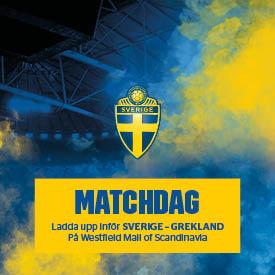 Matchdag: Sverige möter Grekland. Ladda upp på Westfield Mall of Scandinavia